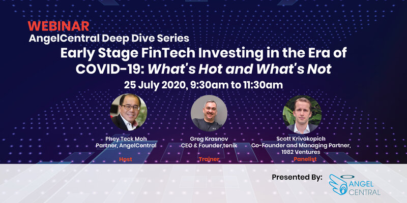 AngelCentral Deep Dive Series Webinar - Early Stage FinTech Investing in the Era of COVID-19: What's Hot and What's Not
